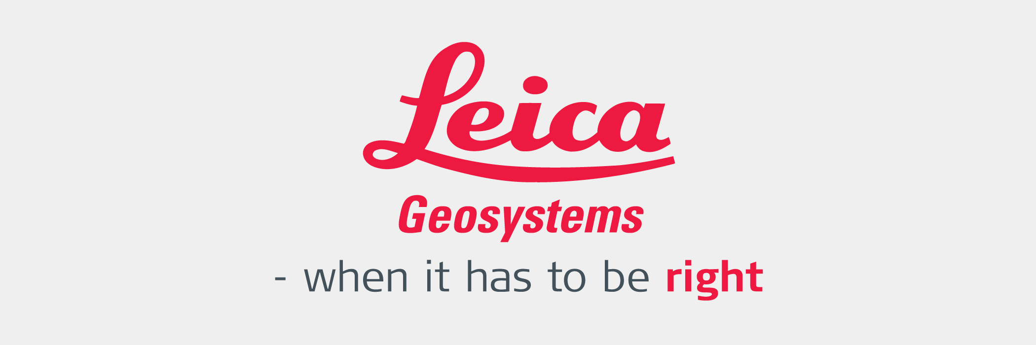 Leica Geosystems : When it has to be right